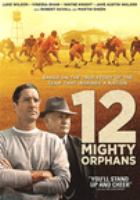 Cover image for 12 Mighty orphans [videorecording (DVD)]