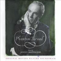 Cover image for Phantom thread [sound recording (CD)] : original motion picture soundtrack