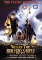 Cover image for Where the red fern grows II [videorecording (DVD)] : the classic continues