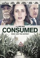 Cover image for Consumed [videorecording (DVD)]