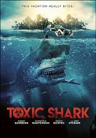 Cover image for Toxic shark [videorecording (DVD)].