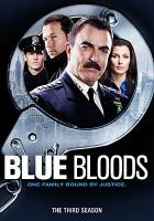Cover image for Blue bloods. The third season [videorecording (DVD)] : one family bound by justice