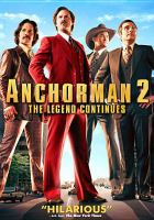 Cover image for Anchorman 2 [videorecording (DVD)] : the legend continues