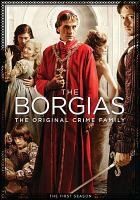 Cover image for The Borgias. The first season [videorecording (DVD)]
