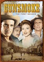 Cover image for Gunsmoke. The first season [videorecording (DVD)]
