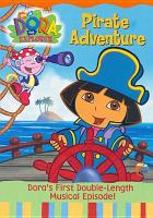 Cover image for Dora the explorer. Pirate adventure [videorecording (DVD)]