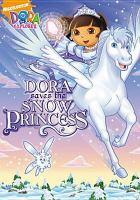 Cover image for Dora the Explorer. Dora saves the Snow Princess [videorecording (DVD)]