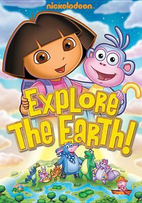 Cover image for Dora the explorer. Explore the Earth! [videorecording (DVD)]