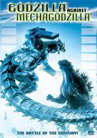 Cover image for Godzilla against Mechagodzilla [videorecording (DVD)] = Gojira tai Mekagojira
