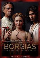 Cover image for The Borgias. The final season [videorecording (DVD)]