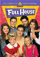 Cover image for Full house. The complete sixth season [videorecording (DVD)]