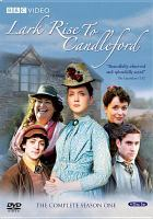 Cover image for Lark Rise to Candleford. The complete season 1 [videorecording (DVD)]