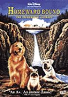 Cover image for Homeward bound [videorecording (DVD)] : the incredible journey