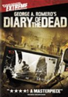 Cover image for George A. Romero's Diary of the dead [videorecording (DVD)]