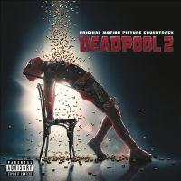 Cover image for Deadpool 2 [sound recording (CD)] : original motion picture soundtrack.