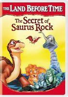 Cover image for The land before time. The secret of saurus rock [videorecording (DVD)]