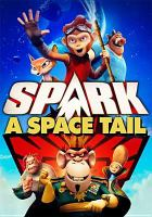 Cover image for Spark [videorecording (DVD)] : a space tail