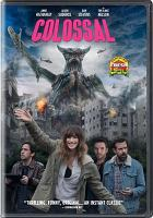 Cover image for Colossal [videorecording (DVD)]