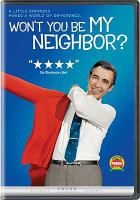Cover image for Won't you be my neighbor? [videorecording (DVD)]