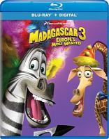 Cover image for Madagascar 3 [videorecording (Blu-ray)] : Europe's most wanted.