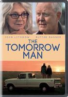 Cover image for The tomorrow man [videorecording (DVD)]