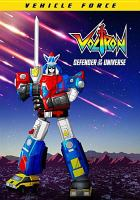 Cover image for Voltron, defender of the universe. Vehicle force [videorecording (DVD)].