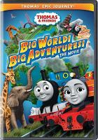 Cover image for Thomas & friends. Big world! Big Adventures! [videorecording (DVD)] : the movie.