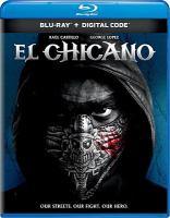 Cover image for El chicano [videorecording (Blu-ray)]