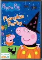 Cover image for Peppa pig. Pumpkin party [videorecording (DVD)].