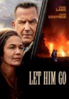 Cover image for Let him go [videorecording (DVD)]