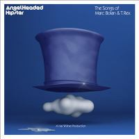 Cover image for Angelheaded hipster [sound recording (CD)] : the songs of Marc Bolan & T. Rex.