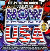 Cover image for Now that's what I call the U.S.A. [sound recording (CD)] : the patriotic country collection.
