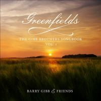 Cover image for Greenfields :. Vol. 1 / [sound recording (CD)] : the Gibb Brothers' songbook