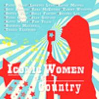 Cover image for Iconic women of country [sound recording (CD)].