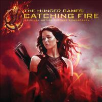 Cover image for The hunger games, catching fire [sound recording (CD)] : original motion picture soundtrack.