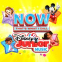 Cover image for Now that's what I call Disney Junior music [sound recording (CD)].