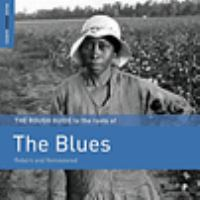 Cover image for The rough guide to the roots of the blues [sound recording (CD)].