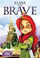 Cover image for Kiara the brave [videorecording (DVD)]