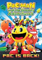Cover image for Pac-Man and the ghostly adventures. Pac is back! [videorecording (DVD)]