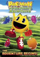 Cover image for Pac-Man and the ghostly adventures [videorecording (DVD)] : the adventure begins!