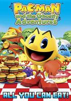 Cover image for Pac-Man and the ghostly adventures [videorecording (DVD)] : all you can eat!.