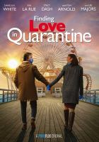Cover image for Finding love in quarantine [videorecording (DVD)].