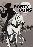 Cover image for Forty guns [videorecording (DVD)]