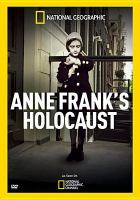 Cover image for Anne Frank's holocaust [videorecording (DVD)].