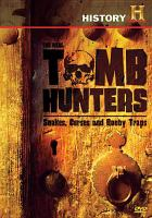 Cover image for The real tomb hunters. Snakes, curses and boobytraps [videorecording (DVD)]