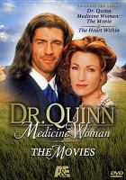 Cover image for Dr. Quinn, medicine woman [videorecording (DVD)] : the movies