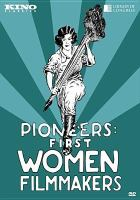 Cover image for Pioneers [videorecording (DVD)] : first women filmmakers