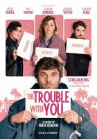 Cover image for The trouble with you [videorecording (DVD)]