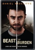 Cover image for Beast of burden [videorecording (DVD)]