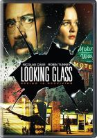 Cover image for Looking glass [videorecording (DVD)]